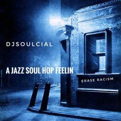 A Jazz Soul Hop Feelin djSoulcial with Montreal Loft Radio