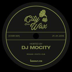 City Goes Wax 001 - DJ MoCity [21-01-2018]