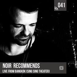 Noir Recommends 041 // Live from Bangkok (Sing Sing Theater)