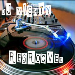 DJ Mighty - Regrooved