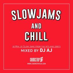 DJ AJ - Slow Jams and Chill