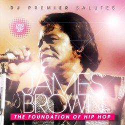 DJ PremierSalutes James Brown (The Foundation Of Hip Hop) Part 1
