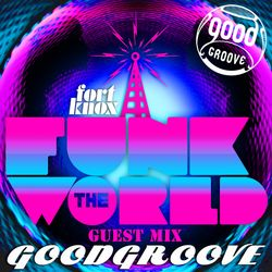 Goodgroove presents Funk The World 51