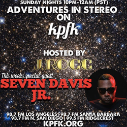 ADVENTURE IN STEREO w/ SEVEN DAVIS JR.