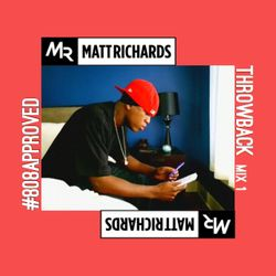 @DJMATTRICHARDS | THROWBACK MIX 1 | #808APPROVED