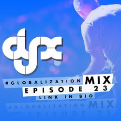 DJ-X Globalization Mix Episode 23