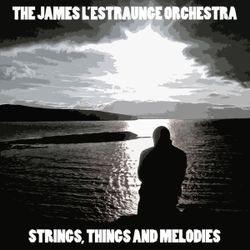 Strings, Things & Melodies: The James L'Estraunge Mixtape