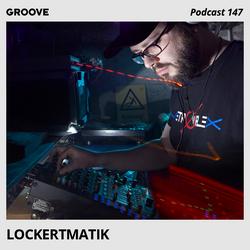 Groove Podcast 147 - Lockertmatik