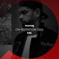 On Rotation 064: MK