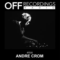 OFF Recordings Radio 16 with Andre Crom