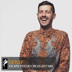 Detlef – Escape: Psycho Circus 2017 Mix