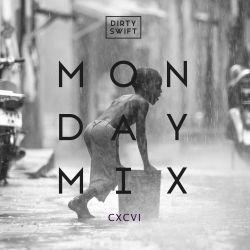 #MondayMix 196 by @dirtyswift - 20.Mar.2017 (Live Mix)