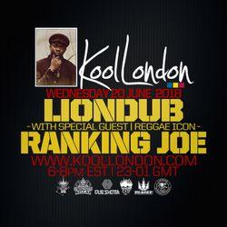 LIONDUB & SPECIAL GUEST RANKING JOE - 06.20.18 - KOOLLONDON [RAGGA JUNGLE SPECIAL]
