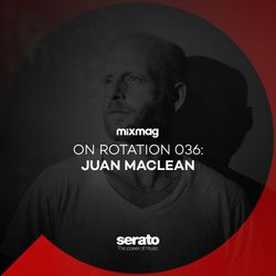 On Rotation 036: The Juan MacLean
