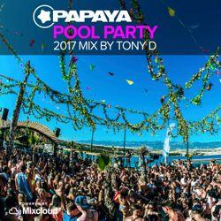 DJ Tony D Live @ Papaya Afterbeach 2017