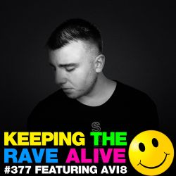 Keeping The Rave Alive Episode 377 feat. Avi8
