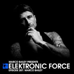 Elektronic Force Podcast 287 with Marco Bailey