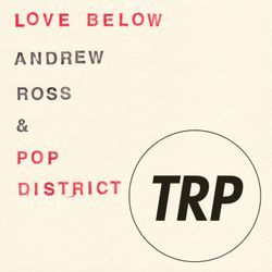 LOVE BELOW w POP DISTRICT - MAY 4 - 2016