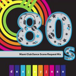 Miami 80s Club Scene Request Mix by deejayjose