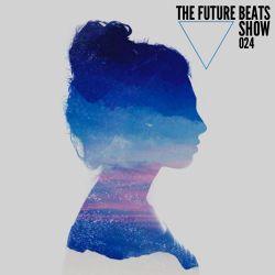 The Future Beats Show 024