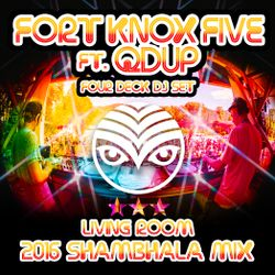 Fort Knox Five ft. Qdup - Four Deck Set from Shambhala Living Room 2016