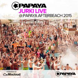 DJ Jurki LIVE @ Papaya Afterbeach 2015