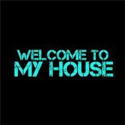 Welcome To My House  2017