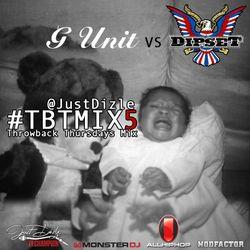 @JustDizle - Throwback Thursdays Mix #5 [G-Unit vs Dipset] #TBT #TBTMIX