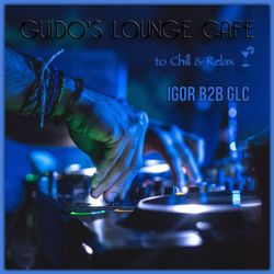 Meet Love at Chillout Cafe (B2B Igor Sunrise & Guido's Lounge Cafe)