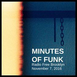 Minutes of Funk [November 7, 2016]