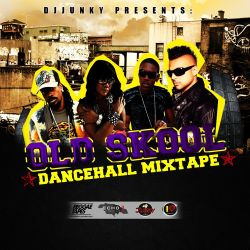 DJJUNKY - OLD SKOOL DANCEHALL MIXTAPE