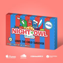 Night Owl Radio 145 ft. Louis the Child Takeover
