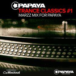 Papaya Podcast - Trance classics #1 (Mixed by Marzz)