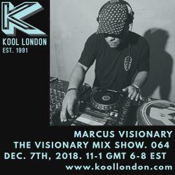 Marcus Visionary - The Visionary Mix Show 064 - Kool London - Fri Dec 7th 2018