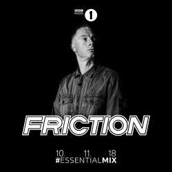 DJ Friction (Shogun Audio, Elevate) @ BBC Radio 1`s Essential Mix, BBC Radio 1 (10.11.2018)