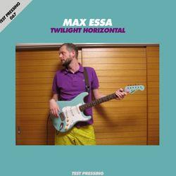 Test Pressing 067 / Max Essa / Twilight Horizontal