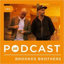 UKF Podcast #104 - Brookes Brothers