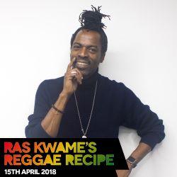 Reggae Recipe - 15/04/18 (Reggae / Dancehall / Bass / Bashment / Afrobeats)