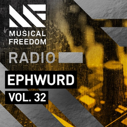 Ephwurd - Musical Freedom Radio Episode 32