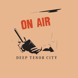 The Deep Tenor City Radio Show, Summer #1 2017