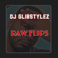 DJ GlibStylez - Raw Flips (Hip Hop Remixes)