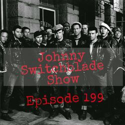 The Johnny Switchblade Show #199