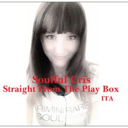 Soulful Cris - Straight From The Play Box