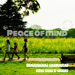 Peace of mind -Japanese Holiday Hip Hop & Pops-
