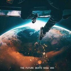 The Future Beats Show Episode 203