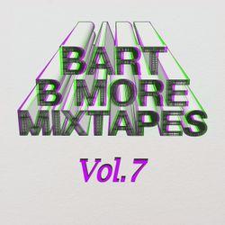Bart B More Mixtapes Vol. 7