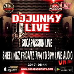 DJJUNKY LIVE SOCAPASSION LIVE SHEELINGZ FRIDAYZ 7PM TO 9PM LIVE AUDIO 2017- 08-11