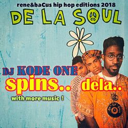 Rene & Bacus Presents DJ Kode One - Spins DE LA SOUL Mix (May 2018)