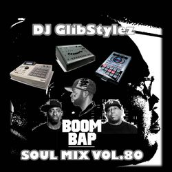 DJ GlibStylez - Boom Bap Soul Mix Vol.80 (Chill Hip Hop Soul & Lo-Fi Beats)