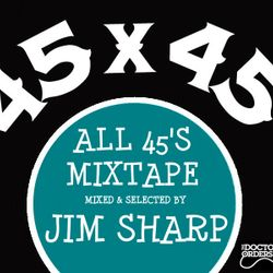 Jim Sharp - All 45's Mixtape